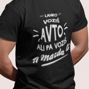 Lahko voziš avto ali pa voziš MAZDA, majica
