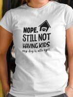 Nope Still not having kids majica
