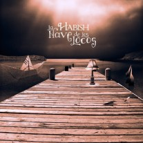 Habish - La Nave de los Locos - 2012