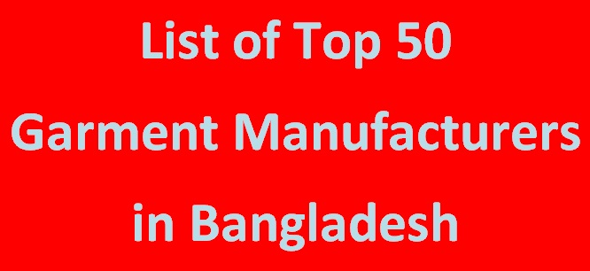 Garment manufacturer list in Bangladesh.