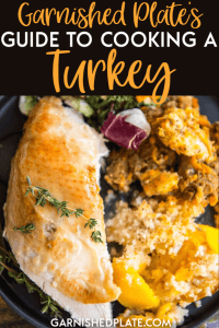 The Garnished Plate Guide to Cooking a Turkey is the ultimate guide to a fuss-free, simple holiday turkey that your family will love. #garnishedplate #guide #cookingaturkey #turkey #thanksgiving #christmas #holidays