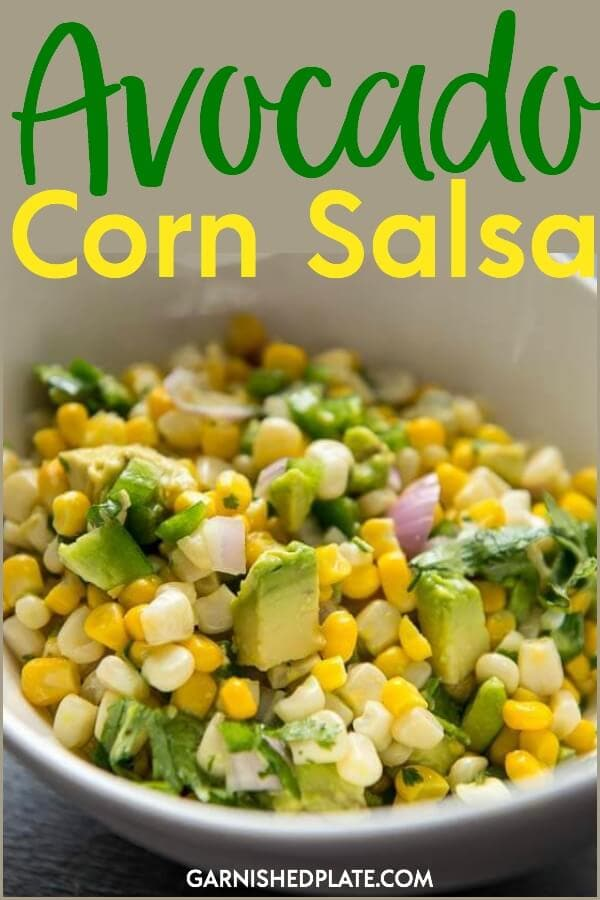 Nothing tastes more like summer than delicious sweet corn! I've got some simple tricks to make the most delicious Avocado Corn Salad perfect for a summer meal or even for that delicious summer flavor year round! #garnishedplate #salsa #avocado #cornsalsa #freshsalsa