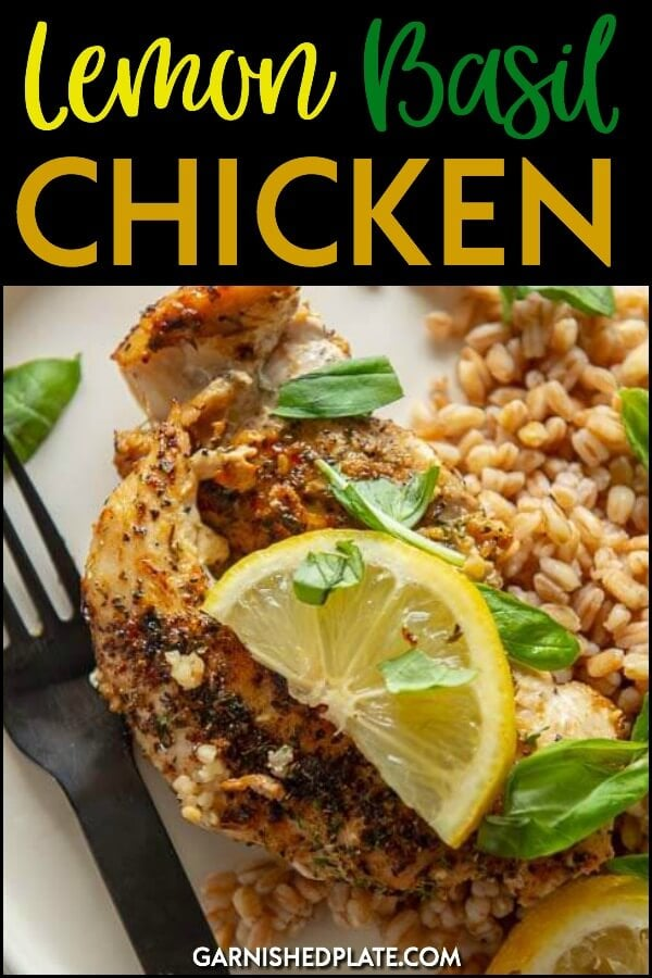 Chicken should be delicious, healthy and simple to make but never boring! This amazing lemon basil chicken checks all the boxes for a quick and tasty dinner you could enjoy tonight! #garnishedplate #chicken #skilletmeal #chickendinner #lemon #herbandgarlic