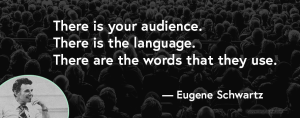 "A picture of copywriter Eugene Schwartz smiling and a quote that says ""There is your audience. There is the language. There are the words that they use."""