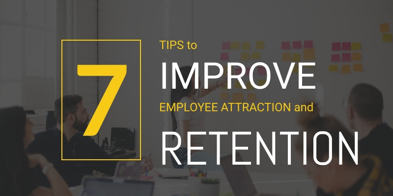 Text on a dark grey overlay, says 7 TIPS to IMPROVE EMPLOYEE ATTRACTION and RETENTION