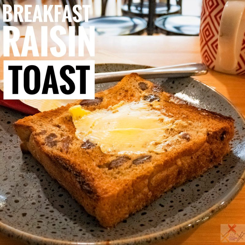 Raisin toast with butter from Everbean Espresso Bar Gary Lum