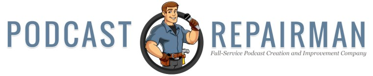 Podcast Repairman Podcasting Services