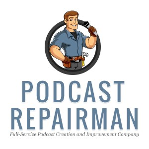 Podcast Repairman Podcasting Services by Gary Leland