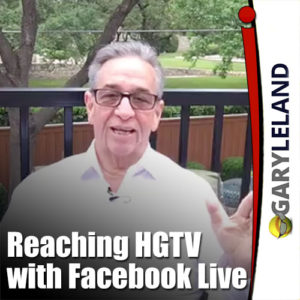 Gary Leland Show S3 E11 Reaching Out To HGTV with Facebook Live