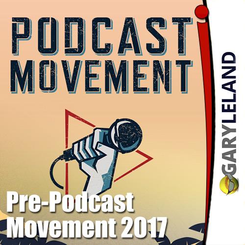 Gary Leland Show S3 E15 Pre-Podcast Movement 2017