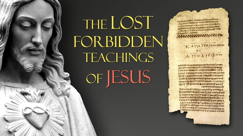 The Lost Forbidden Teachings of Jesus