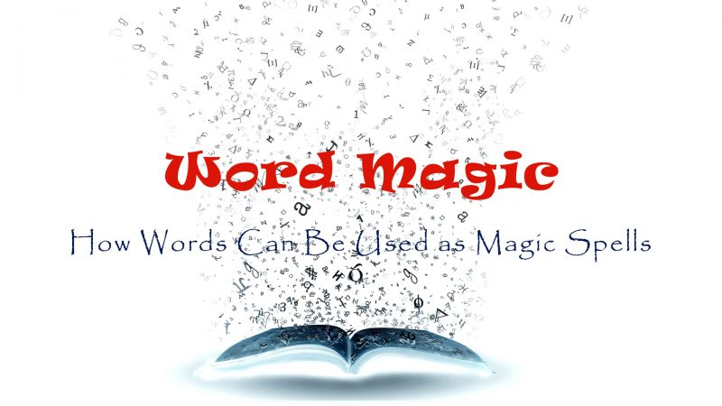 Magic Words: How Words Can Be Used as Magic Spells