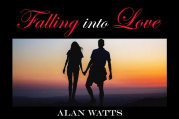 Falling into Love - Alan Watts