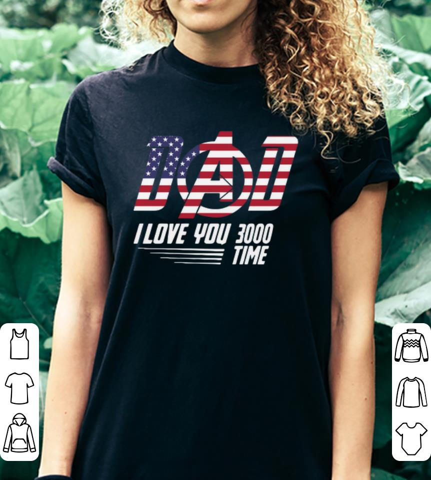 Download Dad I Love You 3000 Times Flag America shirt