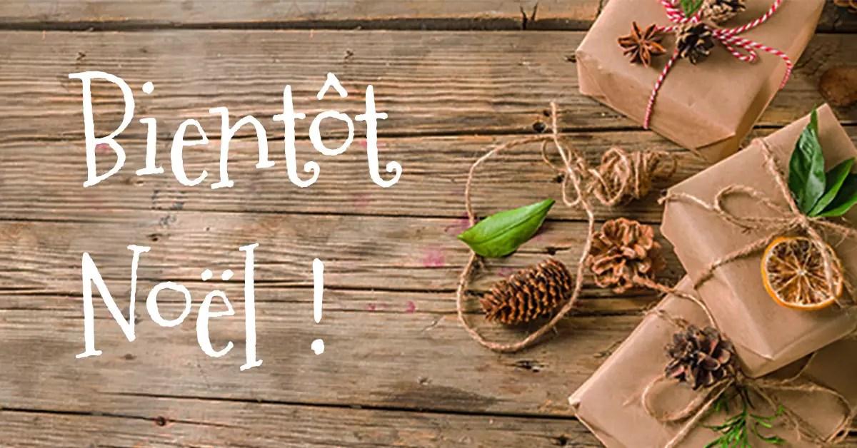 Bientot Noel Une 1 - Pour un Noël plein de délices, de générosité et de curiosités !