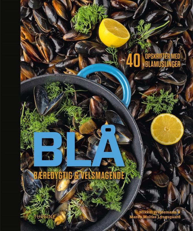 BLÅ - 40 opskrifter med blåmuslinger