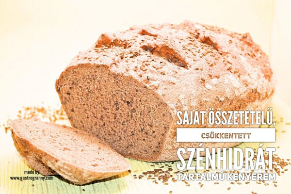 Saját összetételű csökkentett szénhidrát tartalmú kenyerem