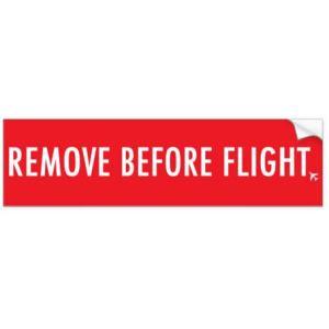 Remove Before Flight Bumper Sticker 11″ x 3″