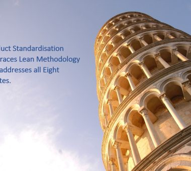 Product standardisation embraces Lean methodology and addresses all Eight Wastes