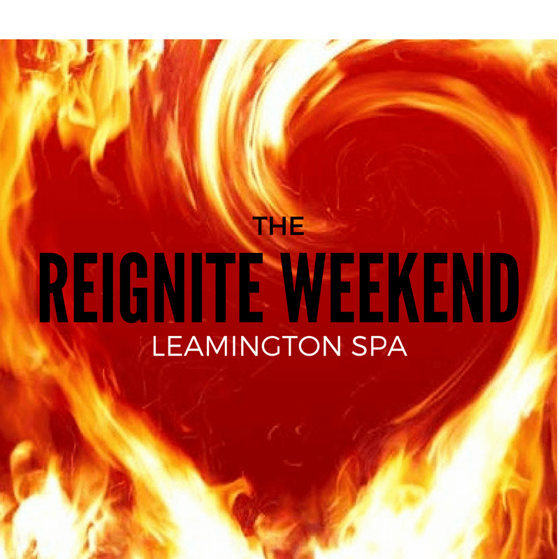 Reignite Weekend (Bristol): Sat 17th & Sun 18th March 2018