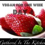 Day 4: Eating Vegan