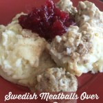 Swedish Meatballs Over Mashed Potatoes