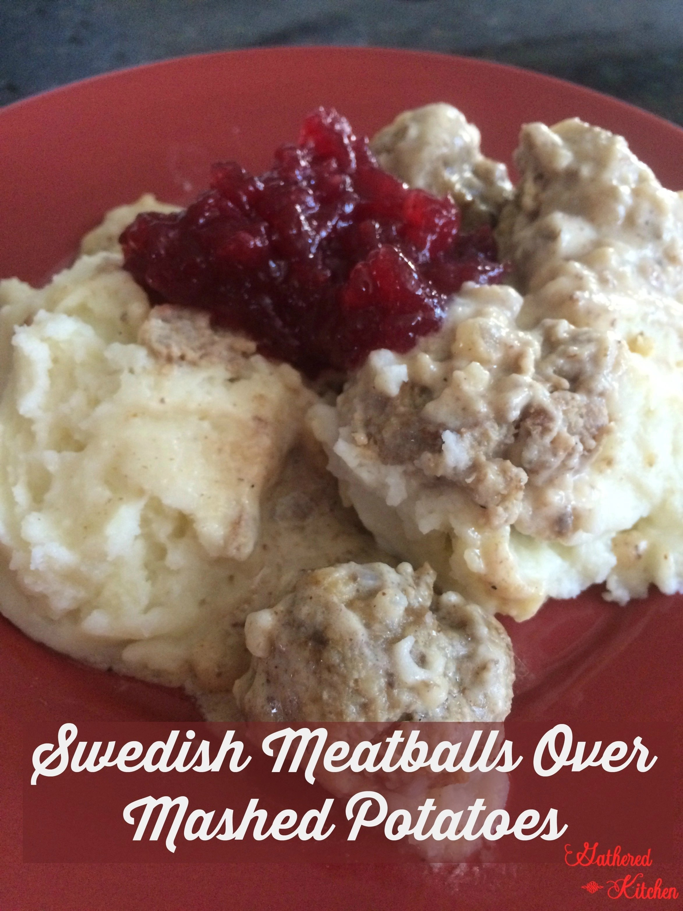 Swedish Meatballs Over Mashed Potatoes
