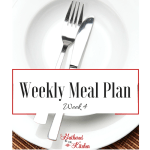 Weekly Meal Plan Series: Week #4