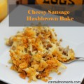 Cheesy Sausage Hash Brown Bake - Real ingredients, real good. No cream of chicken soup, made with sour cream, fresh eggs, real cheese. Favorite family breakfast!
