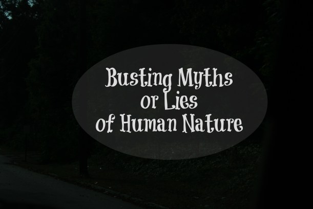 Busting myths of Human Nature