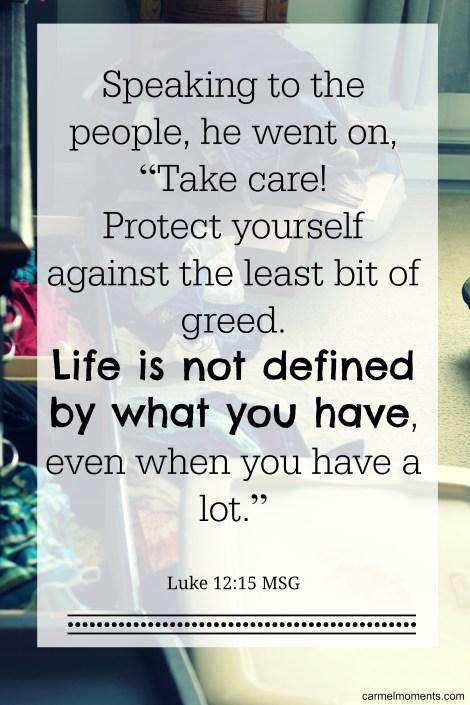 Luke 12:15 MSG
