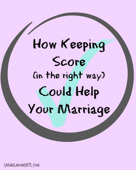 Keeping Score Could Help Your Marriage