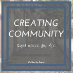 Creating Community Right Where You Are