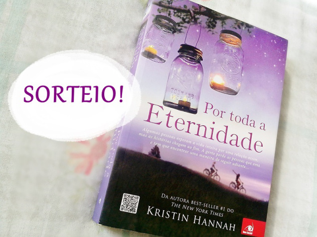 Sorteio do Livro Por toda a Eternidade – Kristin Hannah