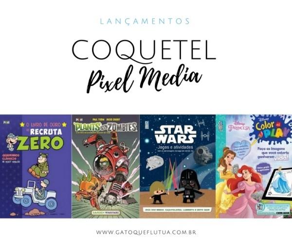 Lançamentos Coquetel e Pixel Media - Agosto 2016 - GatoQueFlutua