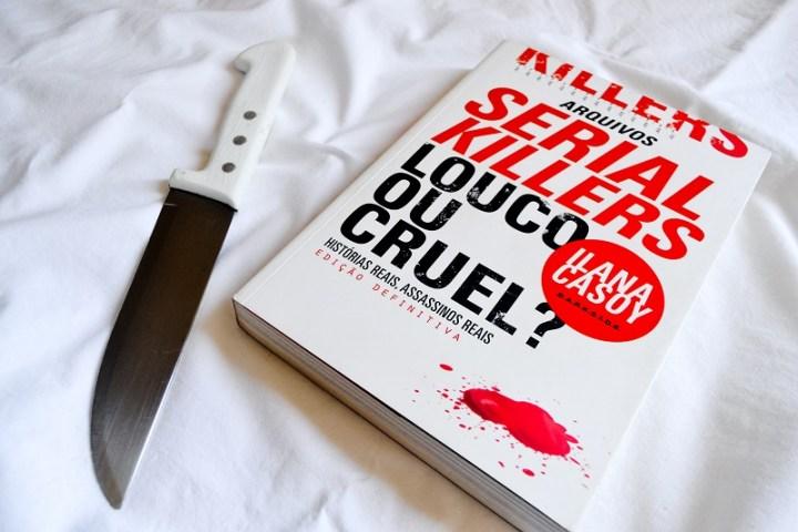 Resenha do livro Serial Killers - Louco ou Cruel?, publicada no blog GatoQueFlutua