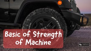 Introduction to Strength of Machine