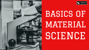 Basics of Material Science