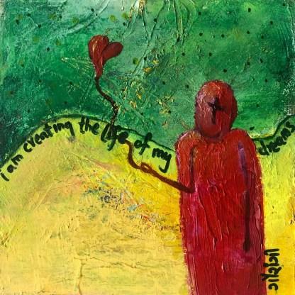 i am creating life of my dreams. artist: gaurangi mehta shah