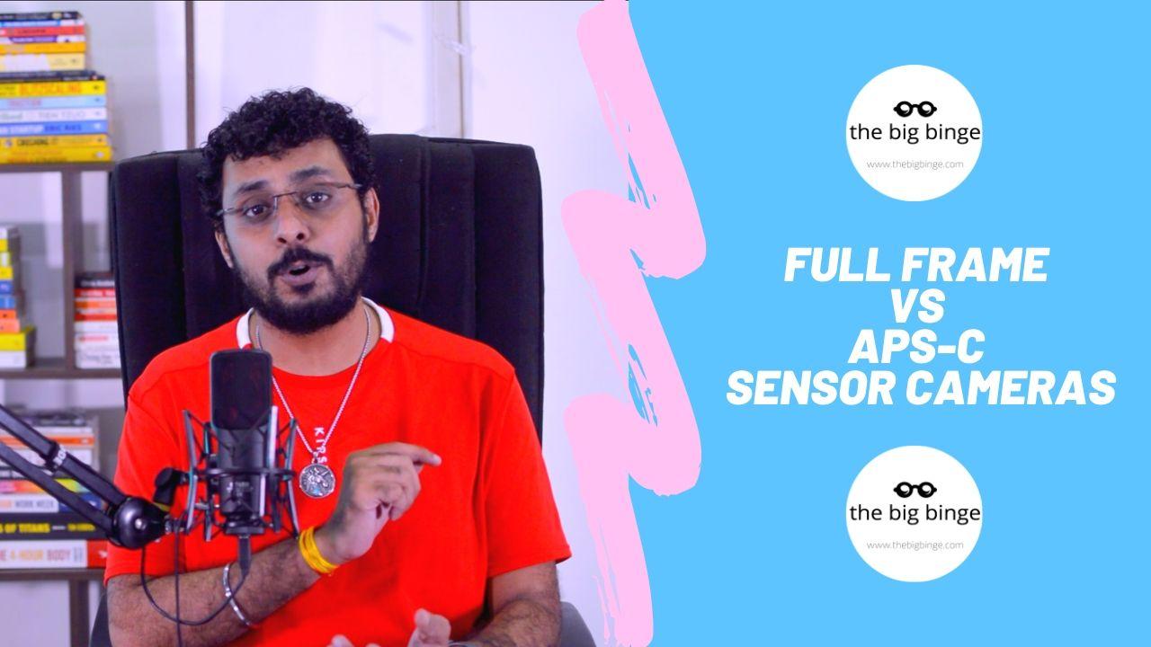 Full frame vs APS-C sensor cameras