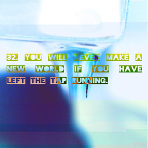 text art quote image of dripping tap you will never change the world