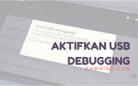 cara mengaktifkan usb debugging featured
