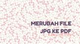 cara merubah file jpg ke pdf featured