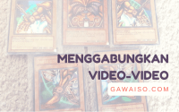 cara menggabungkan video featured