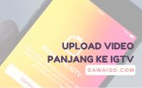 cara upload igtv featured
