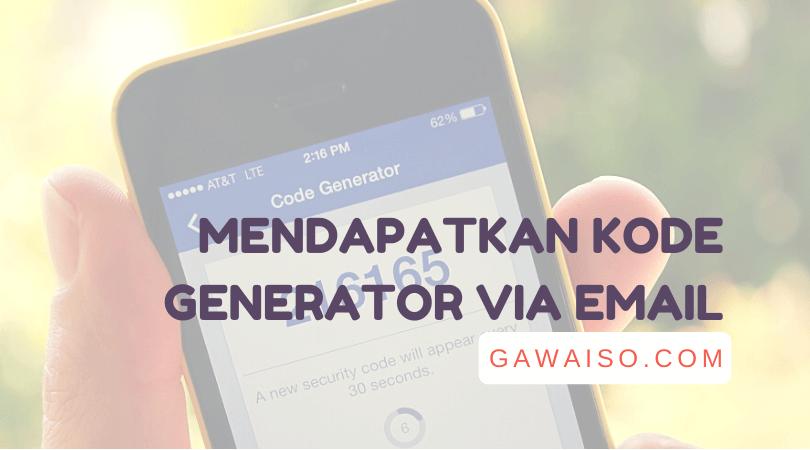 cara mendapatkan kode generator facebook melalui email
