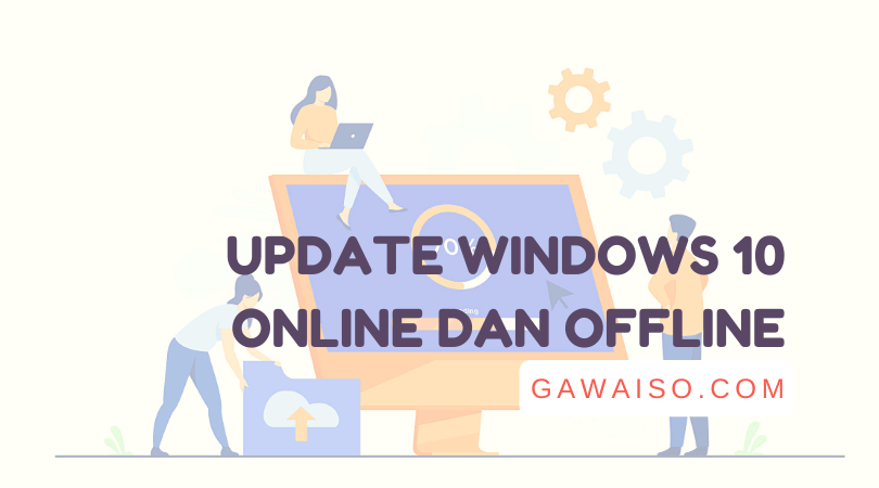 cara update windows 10 online dan offline