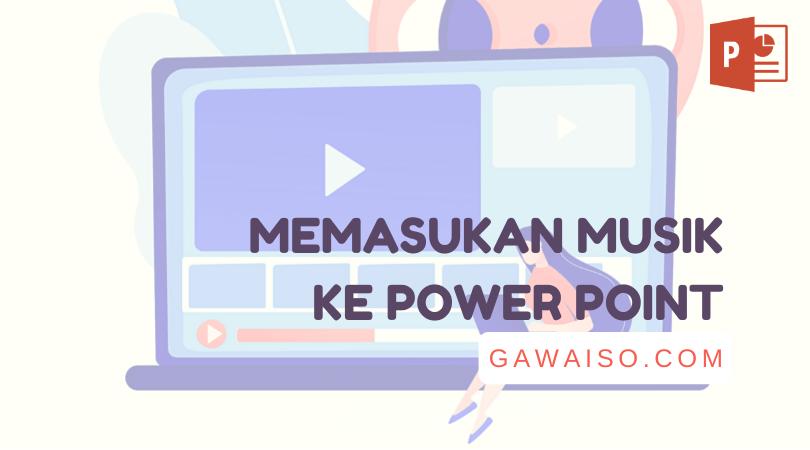 cara memasukan musik ke power point