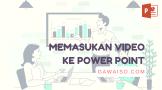 cara memasukan video ke power point mudah