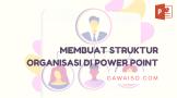 cara membuat struktur organisasi di power point